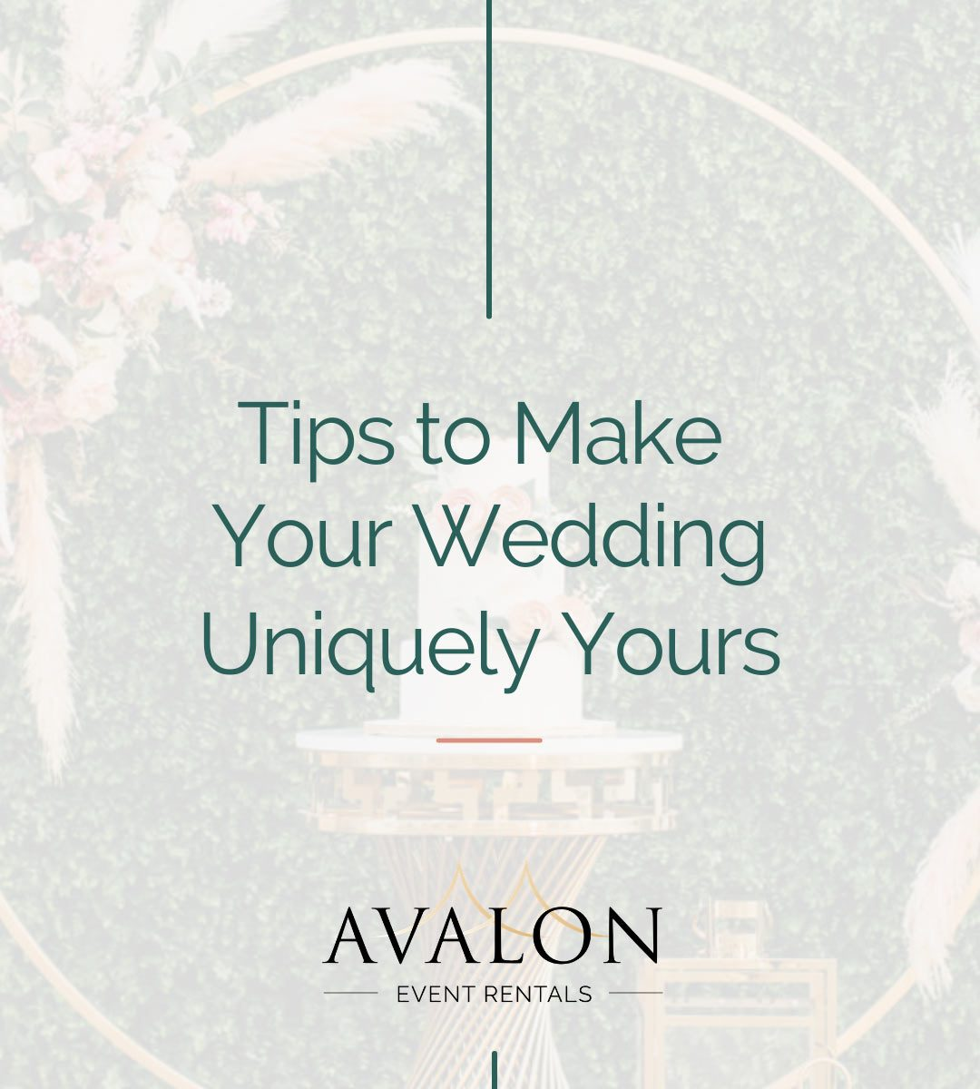 Tips to make your wedding uniquely yours Avalon Event Rentals